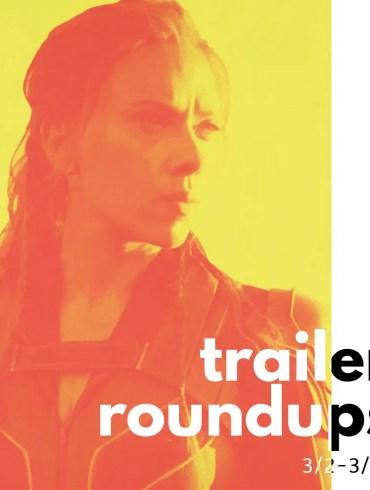 Trailer Roundup 3/2-3/15 | News | LIVING LIFE FEARLESS