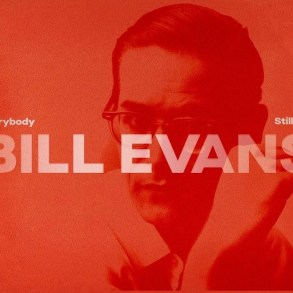 Jazz legend Bill Evans to get a career-spanning box set | News | LIVING LIFE FEARLESS