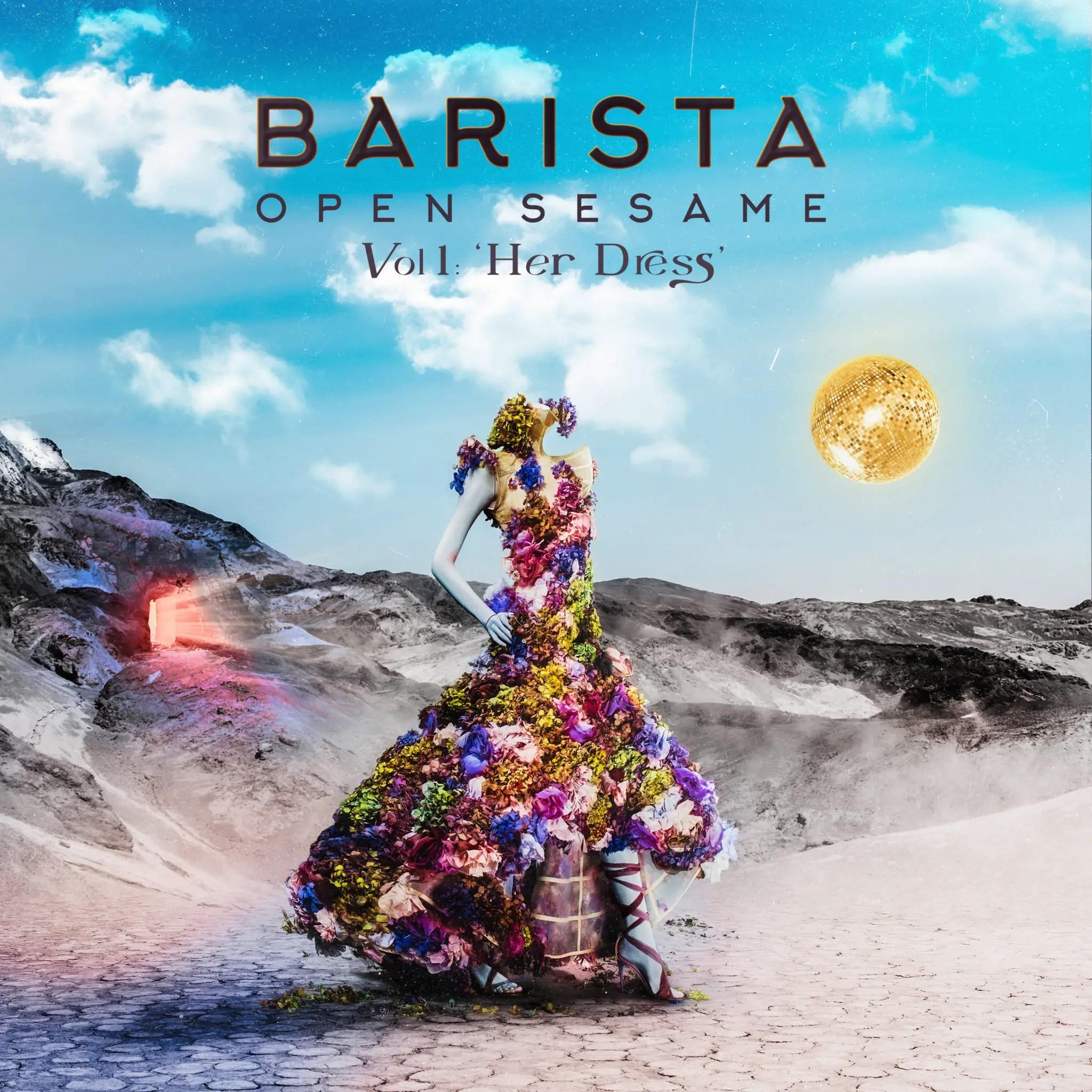Barista - 'Open Sesame Vol 1: Her Dress' Reaction | Opinions | LIVING LIFE FEARLESS