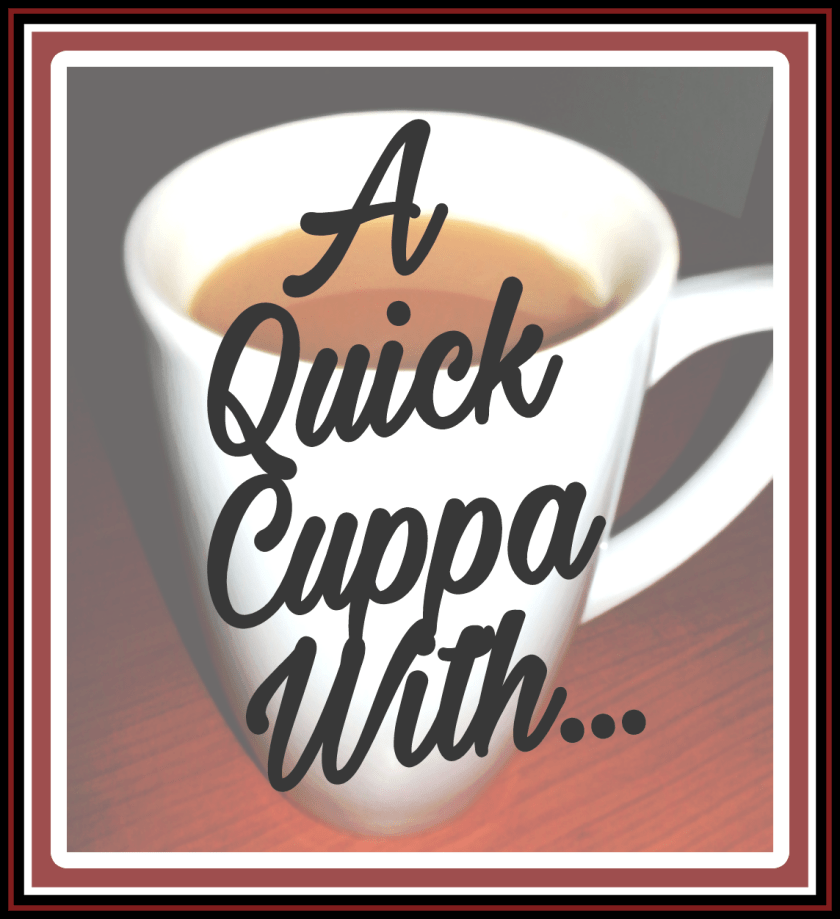 A Quick Cuppa With, blogger, guest post, interview, Q and A