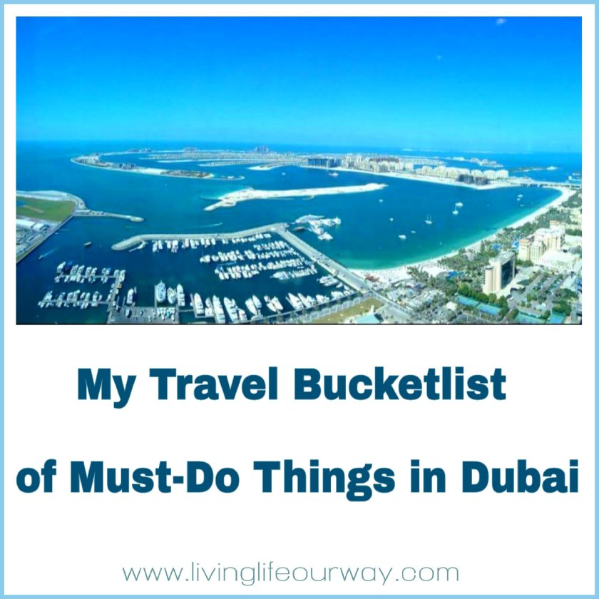 Dubai, travel, bucketlist, destinations, Living Life Our Way