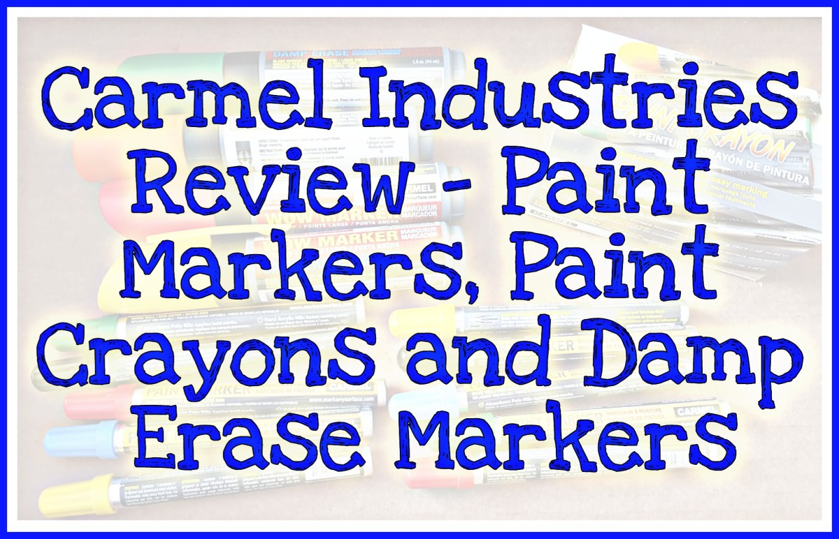 Carmel Industries Review – Paint Markers, Paint Crayons and Damp Erase Markers