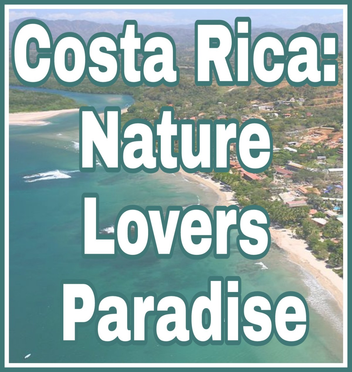 Costa Rica: A Nature Lover's Paradise