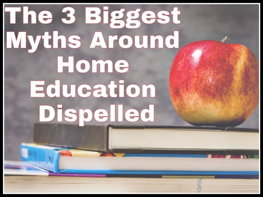 The 3 Biggest Myths Around Home Education Dispelled title with faded background image of apple on a pile of books