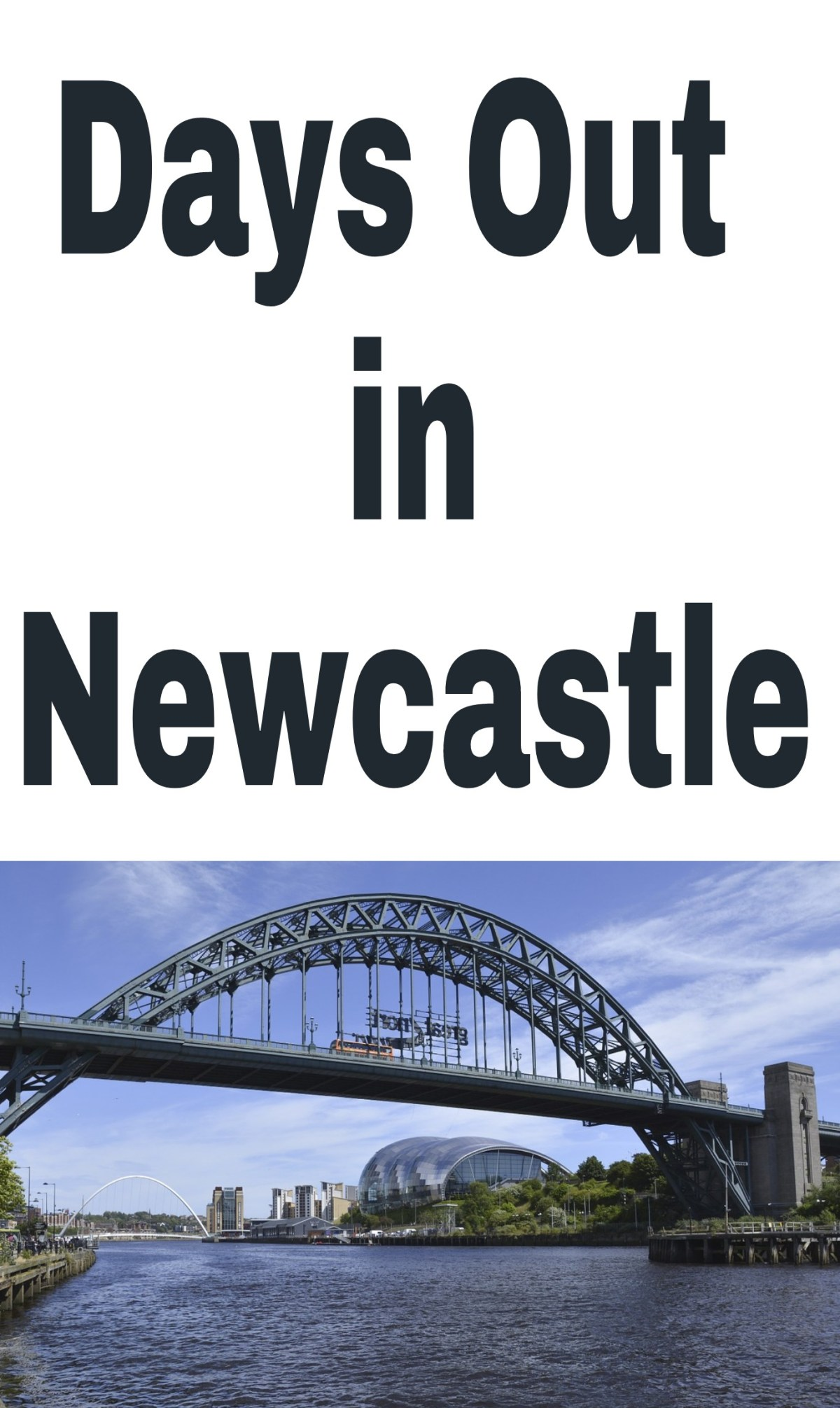 Days Out in Newcastle Upon Tyne