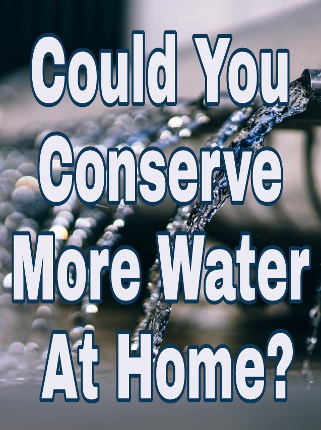Could You Conserve More Water At Home?