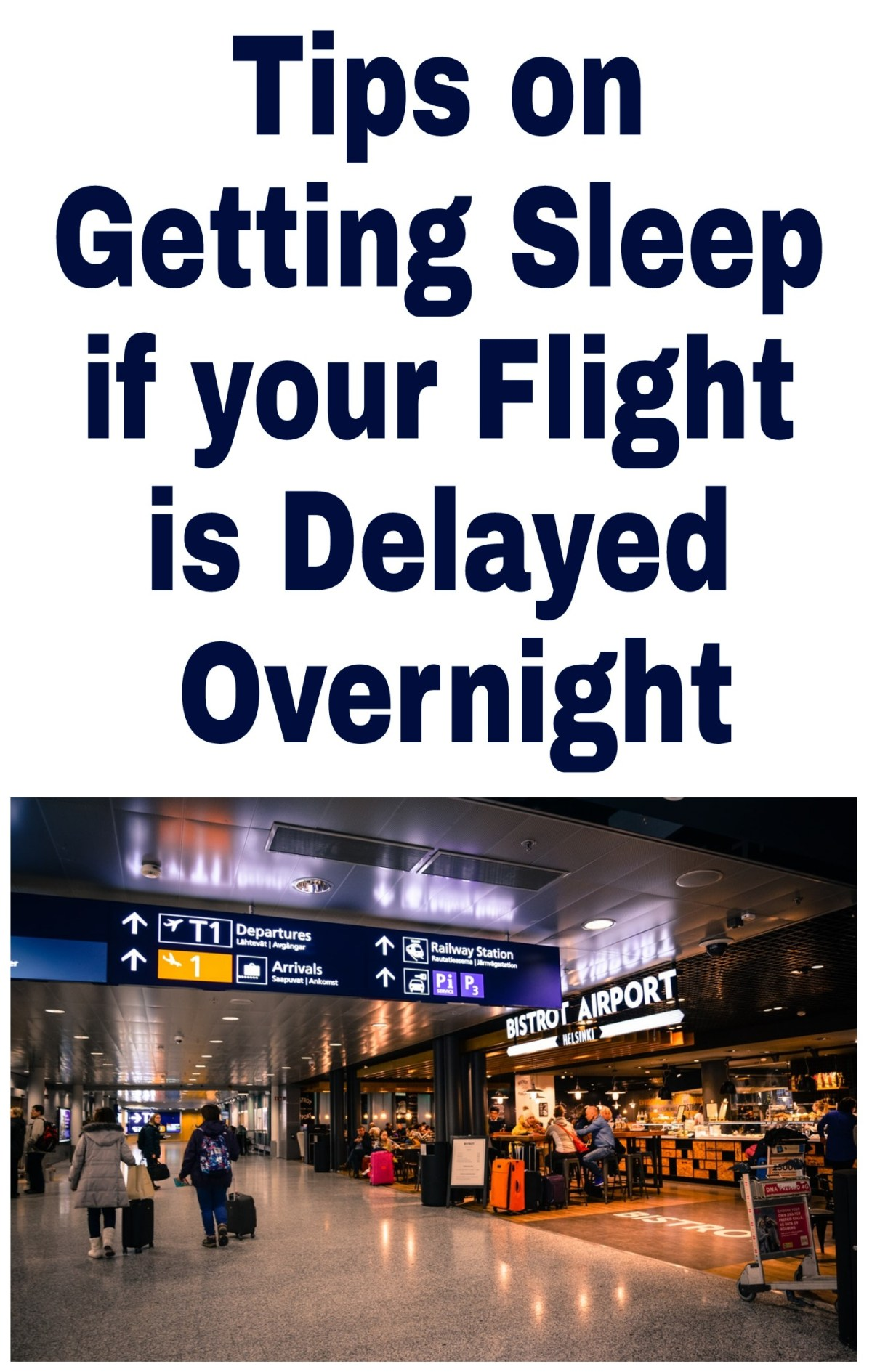 Tips on Getting Some Sleep if your Flight is Delayed Overnight