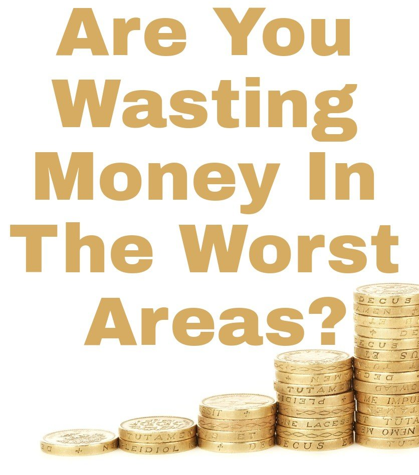 Are You Wasting Money In The Worst Areas? title with image of piles of coins
