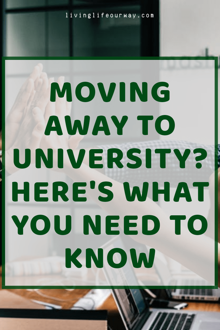 Moving Away to University? Here's What You Need to Know