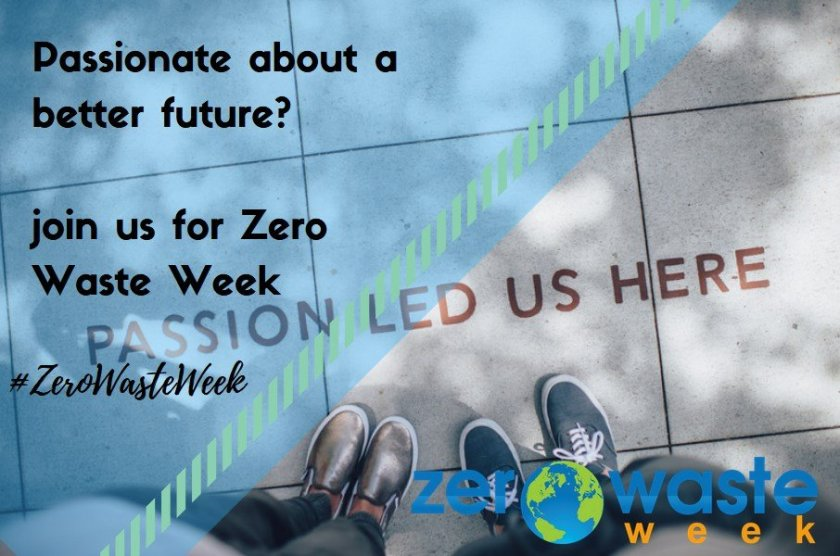 Passionate about a better future? Passion led us here. Join us for zero waste week. Zero Waste Week logo. #zerowasteweek https://www.zerowasteweek.co.uk