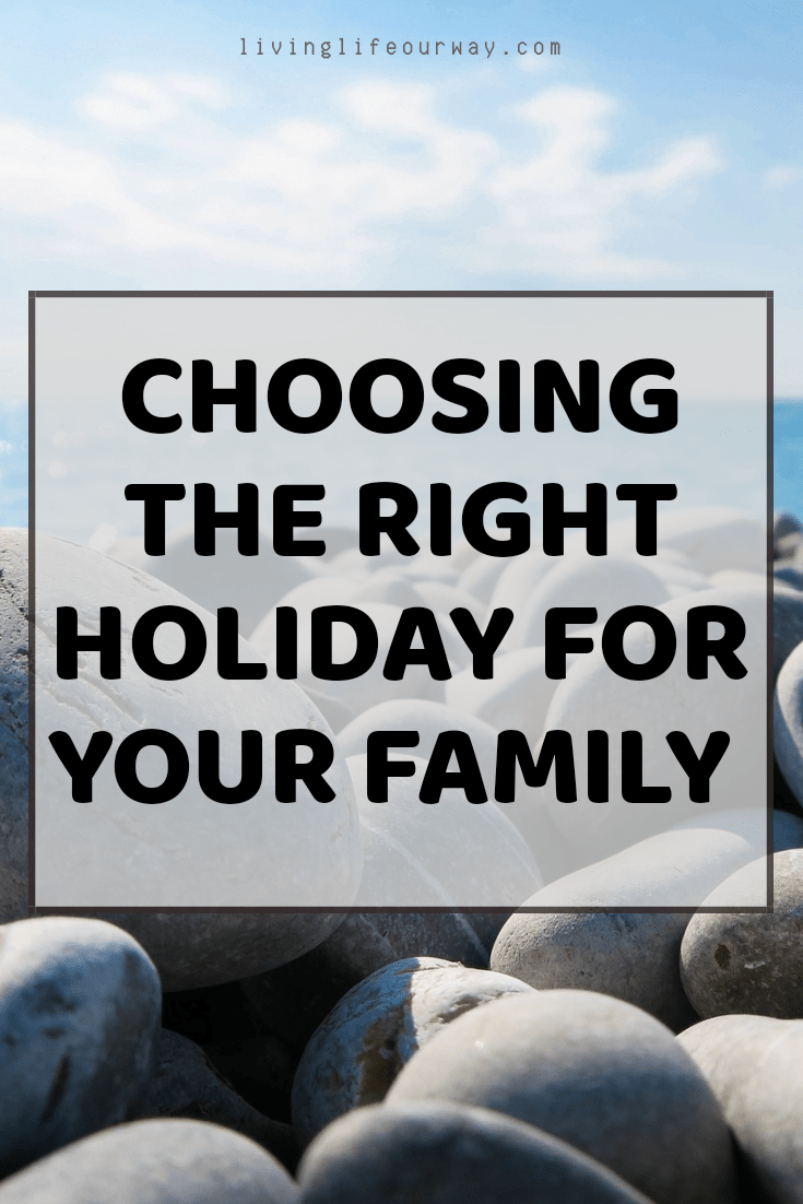 Choosing the right holiday for your family