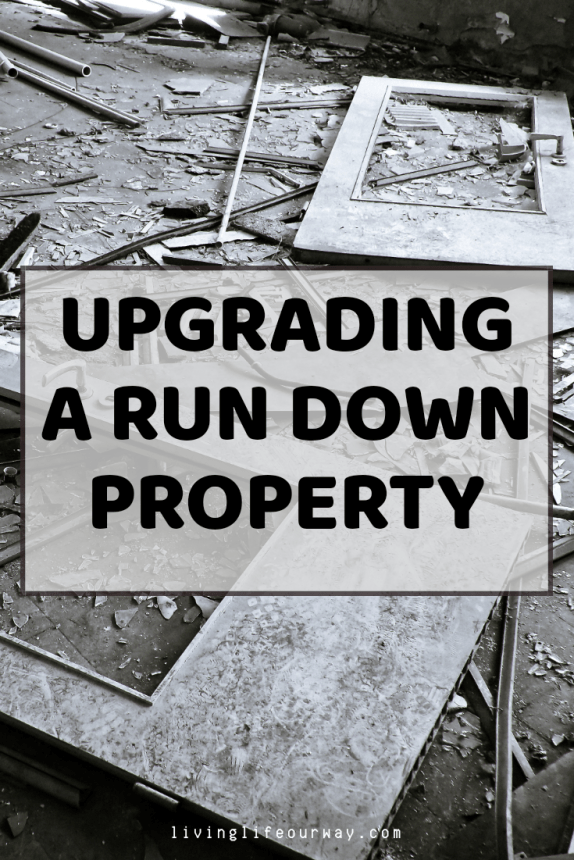 Upgrading A Run Down Property