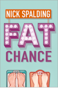 Fat Chance by Nick Spalding Oct 7 2014