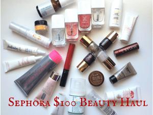 $100 Sephora Beauty Haul