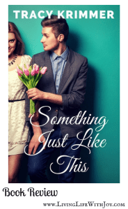 Something Just Like This by Tracy Krimmer