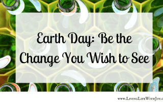 Earth Day: Be the Change You Wish to See