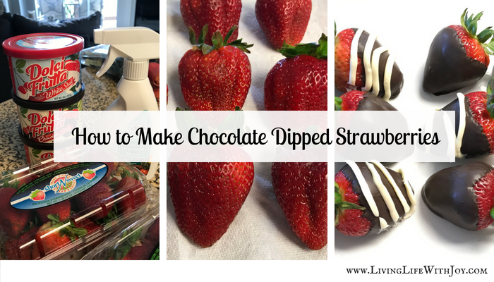 How to Make Chocolate Dipped Strawberries LivingLifeWithJoy.com