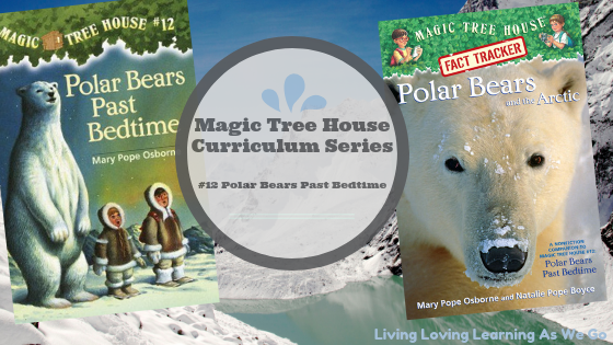 Magic Tree House Curriculum: Polar Bears Past Bedtime (Book 12)