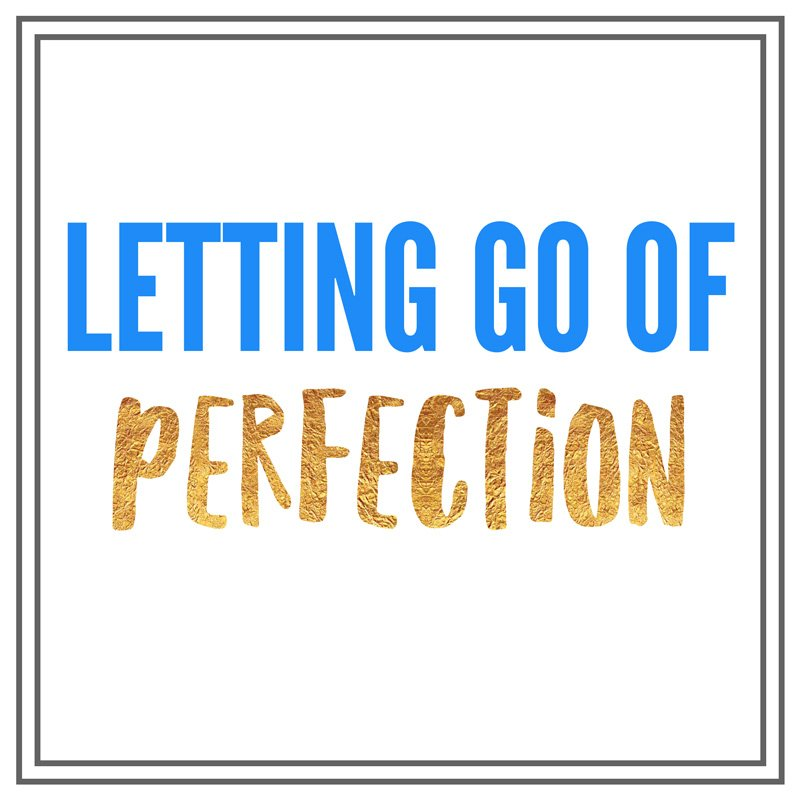 Letting Go of Perfection