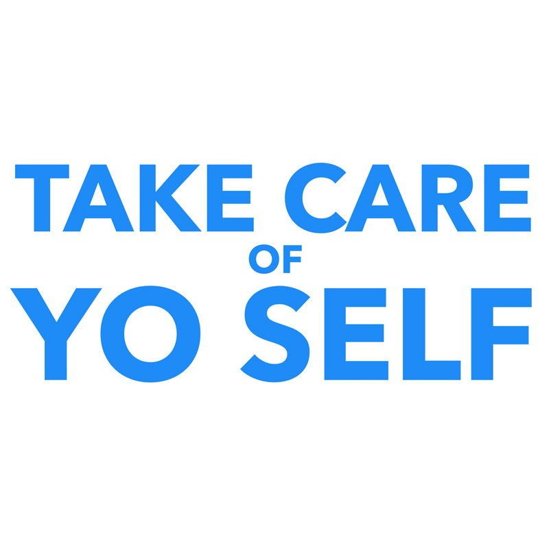Take Care Of Yo Self