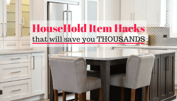 Household item hacks that will save money.