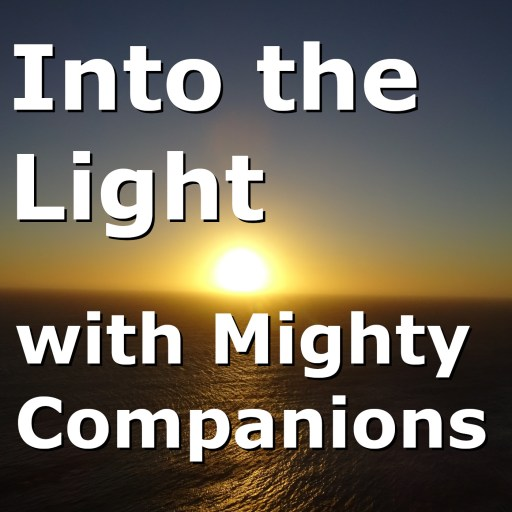 Into the Light with Mighty Companions