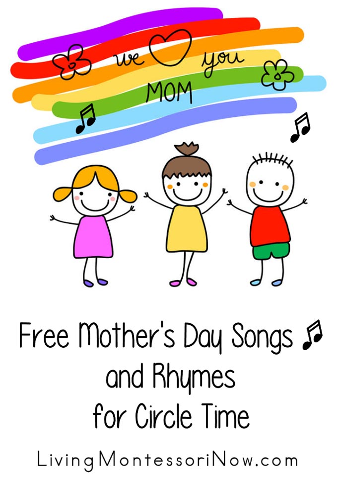 Free Mothers Day Songs and Rhymes for Circle Time  Living Montessori Now