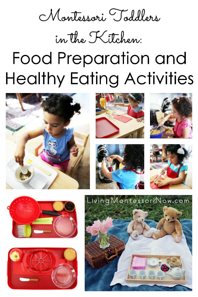 Montessori Toddlers in the Kitchen Food Preparation and