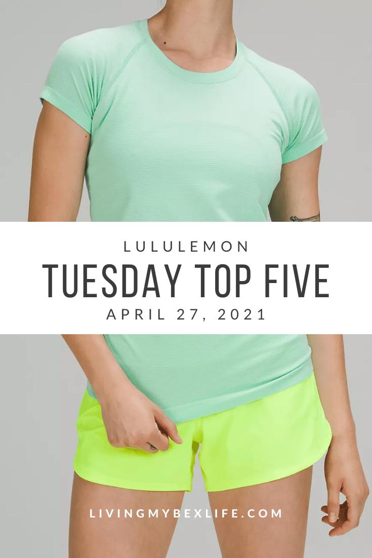 lululemon Tuesday Top 5 (4/27/21)