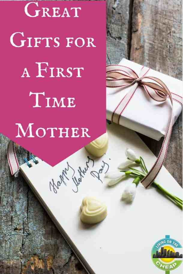 Great Gifts For A First Mother 39 S Day Living On The Cheap