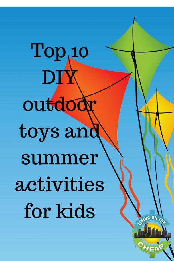 Top 10 DIY outdoor toys and summer activities for kids ...