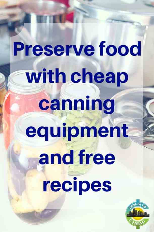 Do you want to can food at home, butare put off by the cost? For around $15, you pull together most of the essential equipment by using equipment you probably already own. Below we list a detailed, but cheap canning equipment list.To obtain safecanning recipes, download the free booklet,USDA Home Canning Guide. To preserve food in jars, you must use bona fide canning jars, screw bands, and new lids -- a dozen will cost about $10. Keep reading to find out essential equipment and tools you need to safely preserve food by canning.