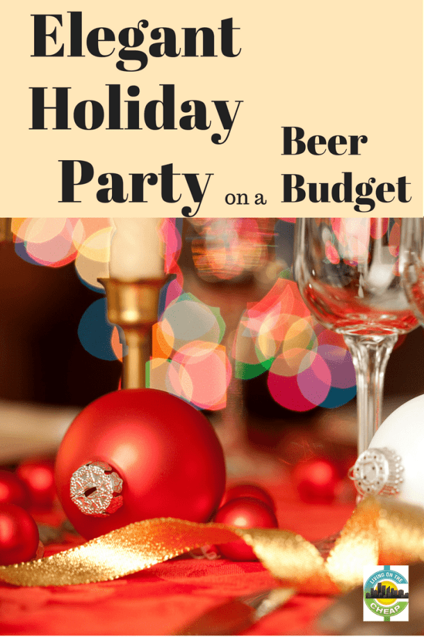 Elegant holiday party on a beer budget