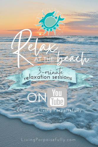 Relax at the Beach 3 minute relaxation sessions on YouTube from Living Porpoisefully