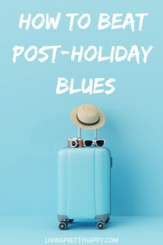 How to beat post-holiday blues