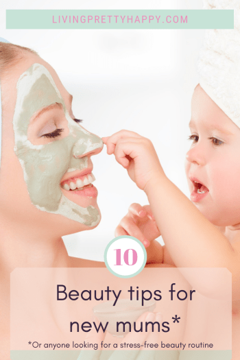 10 Beauty tips for new mums* *or anyone looking for a stress-free beauty routine. New mum skincare advice. Beauty advice for relieving stress. #beautytips #newmums #stressfreebeauty Time saving beauty tips #beautytips
