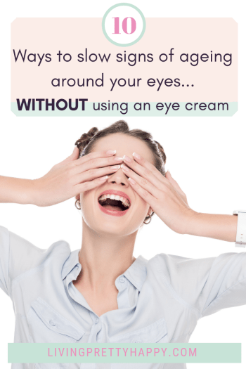 10 Ways to slow signs of ageing around your eyes without using an eye cream. Image of smiling girl covering eyes with hands isolated on white