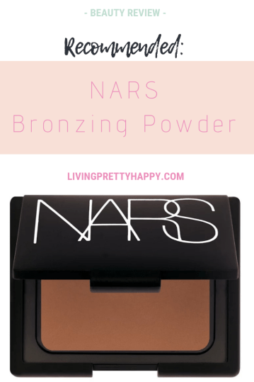 Recommended: NARS Bronzing Powder. Pinterest graphic displaying post title above an image of a semi-open NARS bronzing powder. Beauty review. livingprettyhappy.com
