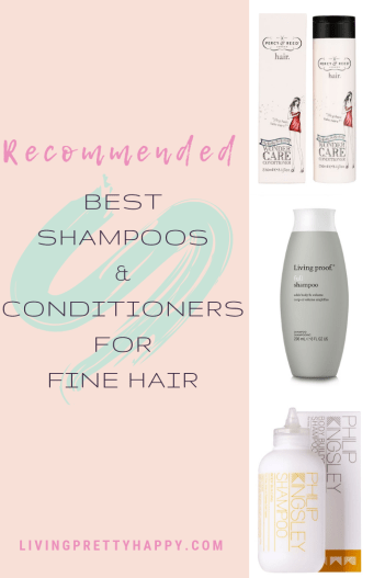Recommended Best shampoos and conditioners for fine hair. Pinterest graphic displaying post title with images of Percy & Reed Wonder Care Conditioner. Living Proof Full Shampoo and Philip Kingsley Body Building Shampoo. Livingprettyhappy.com