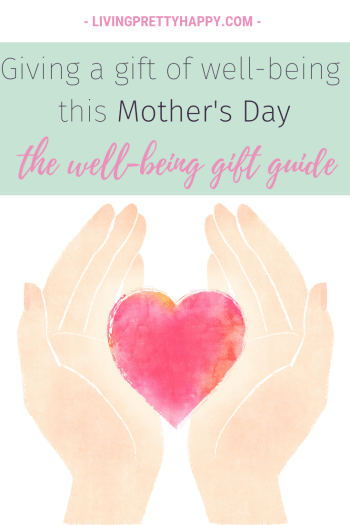 Giving a gift of well-being this Mother's Day.  A Mother's Day well-being gift guide.  Inspirational well-being gifts.  What to buy Mum this Mother's Day? Gifts selected for their well-being focus.  #well-being #mothersday
