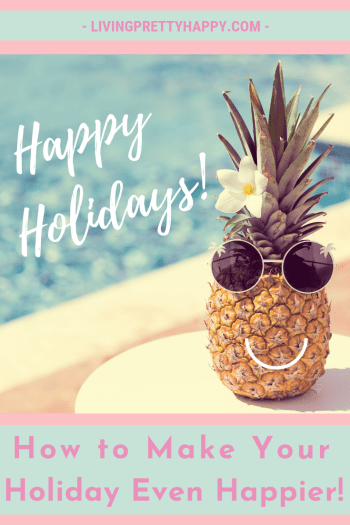 Happy Holidays: How to may your holiday even happier! Holiday well-being. Summer holidays. Feeling happy on holiday. Tips to help you enjoy your holiday to the fullest #vacations #holidaywellbeing #happytravels #summerholidays