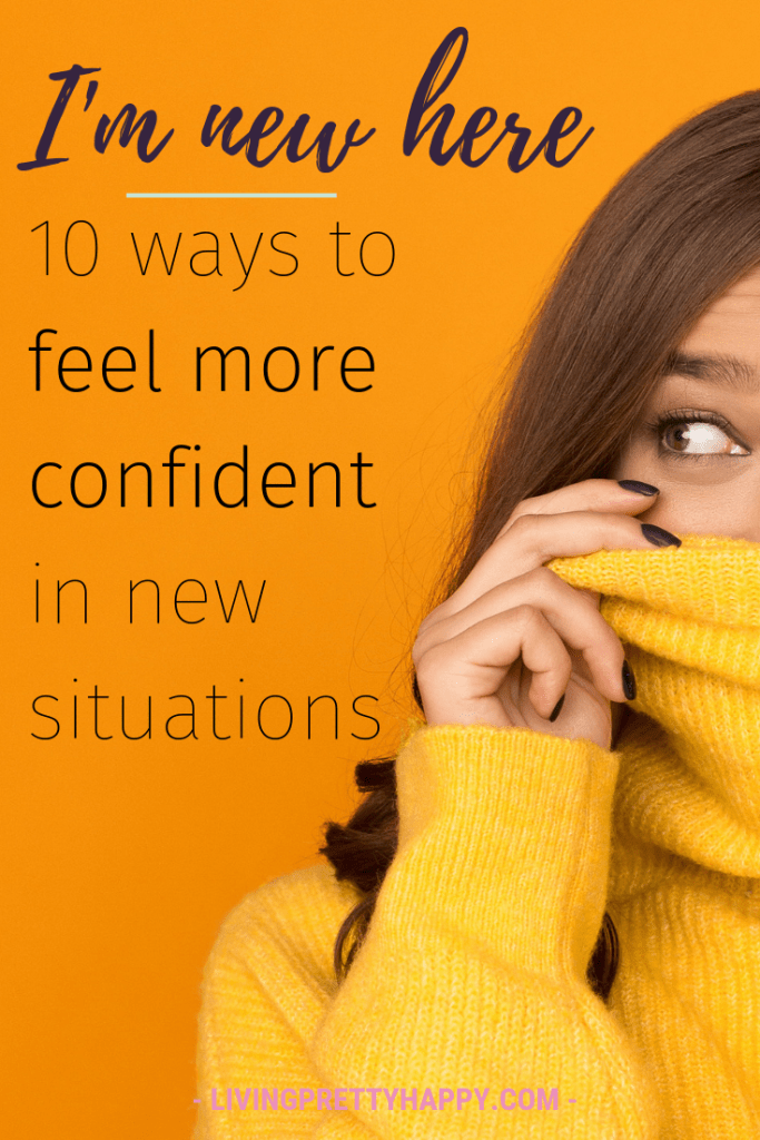 10 ways to feel more confident in new situations. Self development, personal growth. 10 practical tips to help you feel better about being new. #wellbeing #personalgrowth #selfdevelopment #calmness