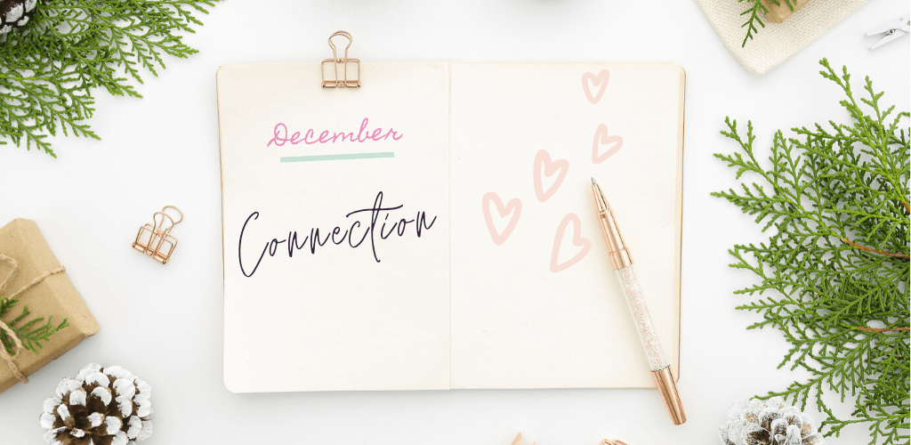 This December we are focusing on Connection