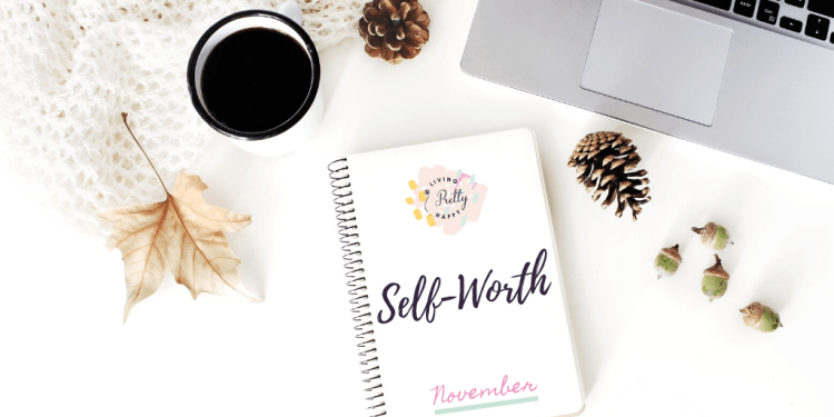 Our Well-Being Focus area for the month is Self-Worth
