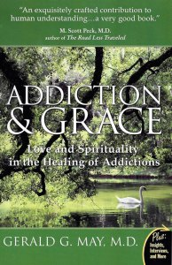 Addiction and Grace by Gerald May