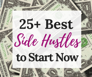 25 of the Best Side Hustles to Start Right Now