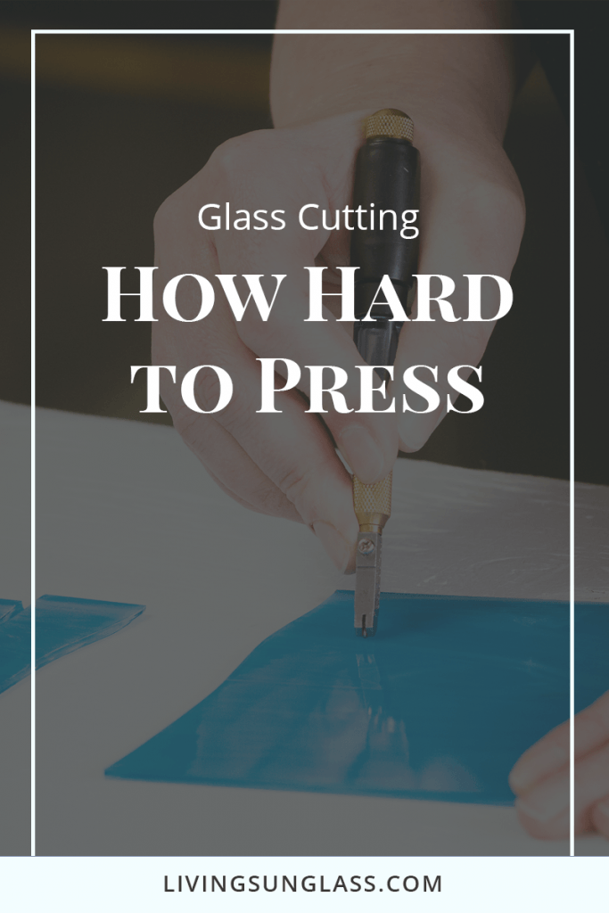 glass cutting how hard to press