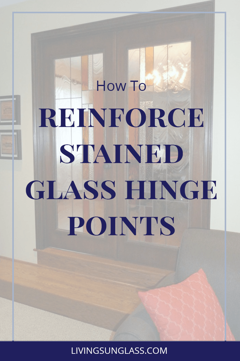 reinforce stained glass hinge point