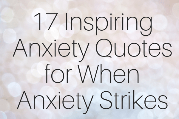 Image of: Anxiety Disorder We Heart It 17 Anxiety Quotes For When Anxiety Strikes And You Need Inspiration