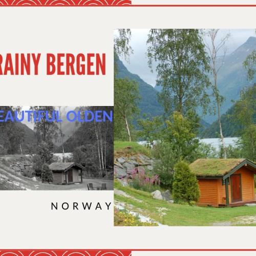 Rainy Bergen and Beautiful Olden, Norway